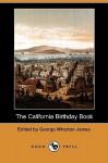The California Birthday Book (Dodo Press) - George James