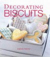 Decorating Biscuits - Joanna Farrow
