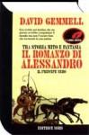 Il romanzo di Alessandro: Il principe nero - David Gemmell, Annarita Guarnieri