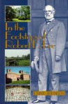 In the Footsteps of Robert E. Lee (In the Footsteps Series) - Clint Johnson