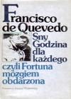 Sny. Godzina dla każdego czyli Fortuna mózgiem obdarzona - Francisco de Quevedo, Kalina Wojciechowska