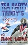 Tea Party Teddy's Legacy (The Teddy Saga) - Dianne Harman