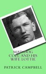 Mad Dog Coll: And His Wife Lottie - Patrick Campbell