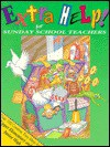 Extra Help! for Sunday School Teachers: Over 100 Creative, Easy Ideas for Upper Elementary/Junior High - Martha Streufert Jander