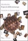 Il guscio della tartaruga: vite più che vere di persone illustri - Silvia Ronchey