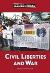 Civil Liberties and War (Issues on Trial) - Jamuna Carroll