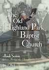 The Old Highland Park Baptist Church - David W. Cloud