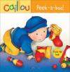Caillou: Peek-a-boo! - Fabien Savary, Isabelle Vadeboncoeur, Pierre Brignaud