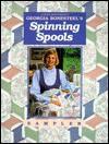 Georgia Bonesteel's Spinning Spools Sampler - Bonesteel, Georgia Bonesteel