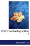 Memoirs of Painting, Volume I - William Buchanan