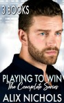 Playing to Win (The Complete Series Box Set): 3 romances with angst and humor - Alix Nichols