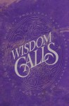 Wisdom Calls: The Book of Proverbs Paraphrased - Patricia King