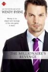 The Millionaire's Revenge - Wendy Byrne
