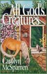 All God's Creatures - Carolyn McSparren