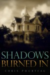 Shadows Burned In - Chris Pourteau