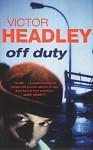 Off Duty - Victor Headley
