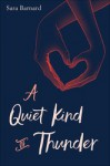 A Quiet Kind of Thunder - Sara Barnard