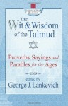 The Wit & Wisdom of the Talmud (Squareone Classics) - George J. Lankevich