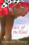 Solace of the Road by Dowd, Siobhan (2010) Paperback - Siobhan Dowd