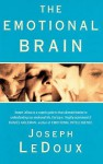 The Emotional Brain: The Mysterious Underpinnings of Emotional Life - Joseph E. Ledoux