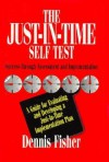 The Just-In-Time Self Test: Success Through Assessment and Implementation - Dennis Fisher