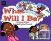 What Will I Be? - Dawne Allette, Paul Cemmick