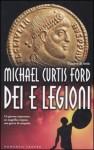 Dei e legioni - Michael Curtis Ford, Irene Abigail Piccinini
