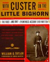 With Custer on the Little Bighorn: The First-and Only- Eyewitness Account Ever Written - William O. Taylor, Greg Martin