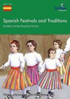 Spanish Festivals and Traditions - Activities and Teaching Ideas for Ks3 - Nicolette Hannam, Michelle Williams