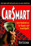 Carsmart: Save Hundreds on Car Repairs and Avoid Rip-Offs - Ron Coleman
