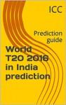World T20 2016 in India prediction: Prediction guide - ICC, WT20