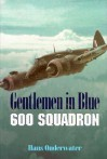 "Gentlemen in Blue: The History of No .600 ""City of London"" Squadron - Hans Onderwater"