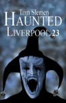 Haunted Liverpool 23 - Tom Slemen