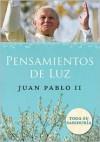 Pensamientos de Luz - Pope John Paul II