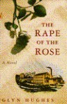 The Rape of the Rose - Glyn Hughes