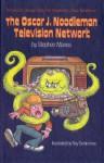 The Oscar J. Noodleman Television Network - Stephen Manes