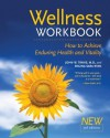 The Wellness Workbook, 3rd ed: How to Achieve Enduring Health and Vitality - Regina Sara Ryan, Regina Sara Ryan