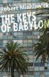 The Keys to Babylon. by Robert Minhinnick - Robert Minhinnick