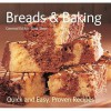 Breads And Baking (Quick And Easy, Proven Recipes) - Gina Steer
