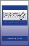 Confronting and Controlling Thoughts: According to the Fathers of the Philokalia - Anthony M. Coniaris