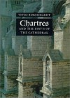 Chartres And The Birth Of The Cathedral - Titus Burckhardt