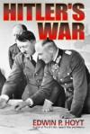 Hitler's War - Edwin Palmer Hoyt