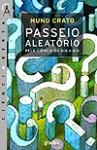 Passeio Aleatório Pela Ciência do Dia-a-Dia - Nuno Crato, Vasco Futscher Pereira
