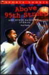 Above 95th Street: And Other Basketball Stories - Geof Smith