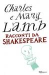 Racconti da Shakespeare (Narrativa) (Italian Edition) - Charles Lamb, Mary Lamb, E. Puricelli Guerra