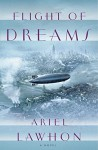 Flight of Dreams - Ariel Lawhon