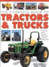 The Complete Book of Tractors & Trucks: An Illustrated Guide to Agricultural Machines and Commercial Trucking Vehicles - John Carroll, Peter J. Davies