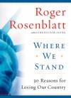 Where We Stand: 30 Reasons for Loving Our Country - Roger Rosenblatt
