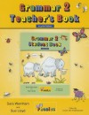 Grammar 2 Teacher's Book: Teaching Grammar and Spelling with the Grammar 2 Student Book - Sara Wernham