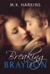 Breaking Braydon - M.K. Harkins